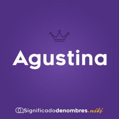 significado del nombre de Agustina