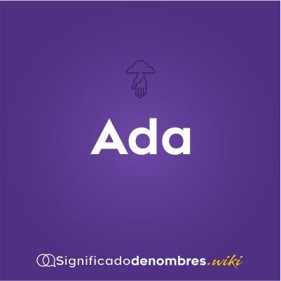 Significado del nombre Ada