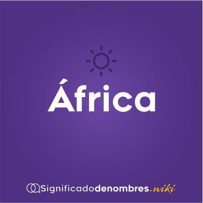 Significado del nombre Africa