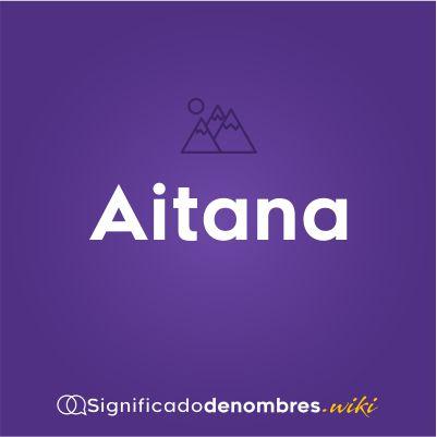 Significado del nombre Aitana