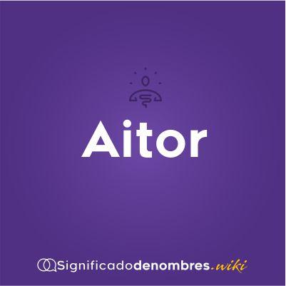 Significado del nombre Aitor
