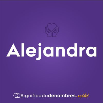 Significado del nombre Alejandra