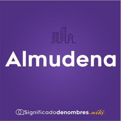 Significado del nombre Almudena