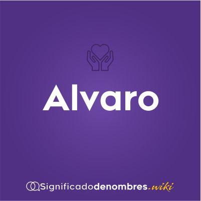 Significado del nombre Alvaro