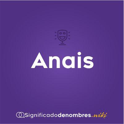 Significado del nombre Anais