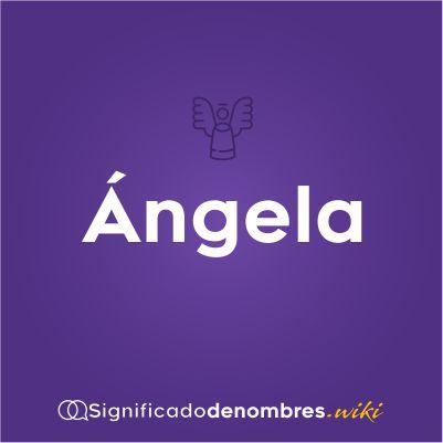 Significado del nombre Angela