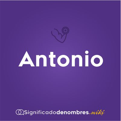 Significado Del Nombre Antonio Significadodenombres Wiki