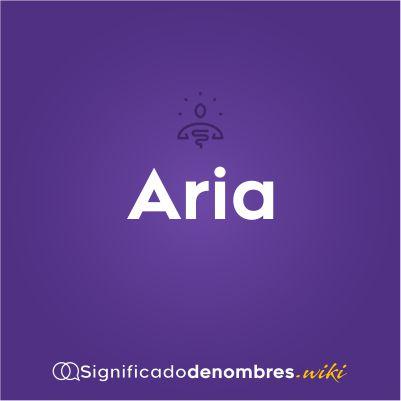 Significado del nombre Aria