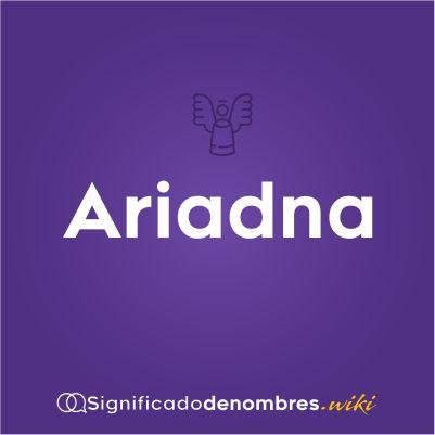 Signficado del nombre Ariadna