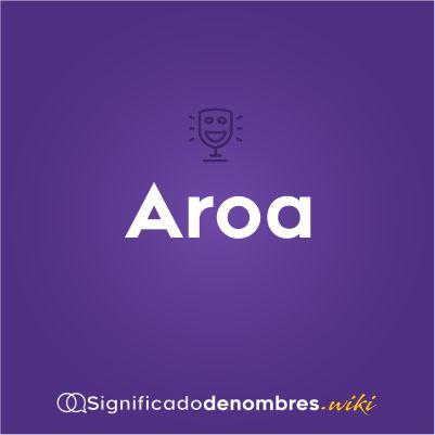 significado del nombre Aroa
