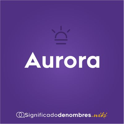 Significado del nombres Aurora
