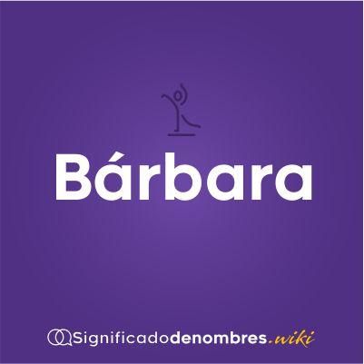 Significado del nombre Barbara