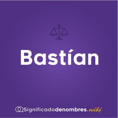 Significado del nombre Bastian