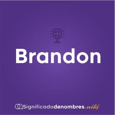 Significado del nombre Brandon