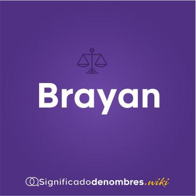 Significado del nombre Brayan