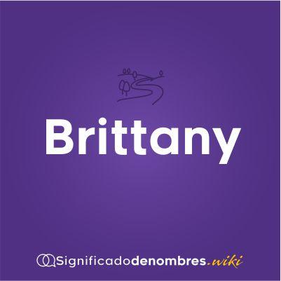 Significado del nombre Brittany