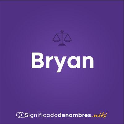 Significado del nombre Bryan
