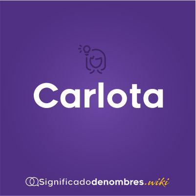 Significado del nombre Carlota