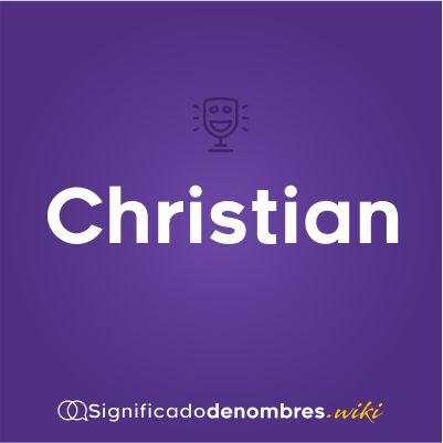 Significado del nombre Christian